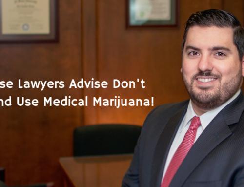 Defense Lawyers Advise Don't Drive And Use Medical Marijuana!
