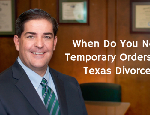 When Do You Need Temporary Orders In A Texas Divorce?