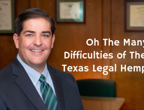 Oh The Many Difficulties of The New Texas Legal Hemp Law!