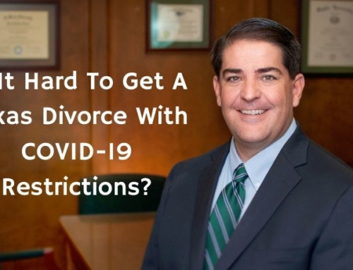 Is It Hard To Get A Texas Divorce With COVID-19 Restrictions?