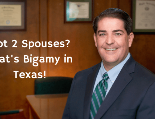 Got 2 Spouses? That's Bigamy in Texas!